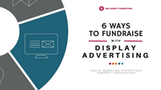 6 Ways to Fundraise with Online Display Advertising